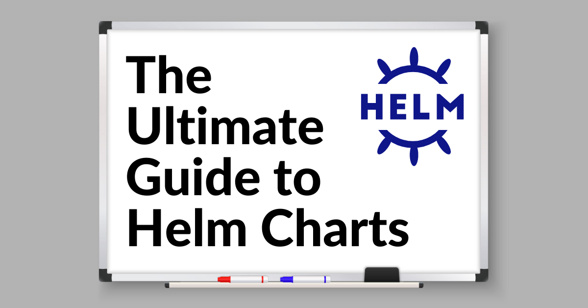 Image for The Ultimate Guide to Helm Charts