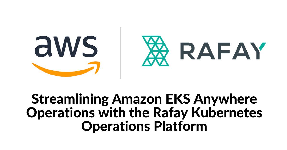 Image for Streamlining Amazon EKS Anywhere Operations with the Rafay Kubernetes Operations Platform